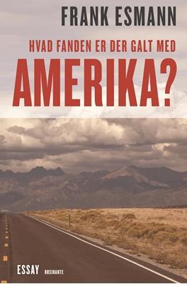 Hvad fanden er der galt i Amerika? Frank Esmann 9788763827638