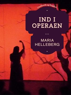 Ind i operaen Maria Helleberg 9788711490068