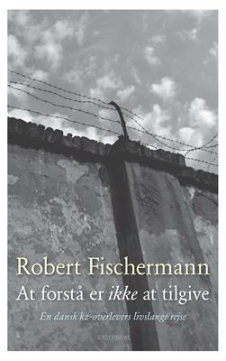 At forstå er ikke at tilgive Robert Fischermann 9788702145465