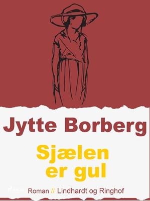 Sjælen er gul Jytte Borberg 9788711585016