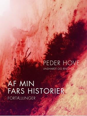 Af min fars historier Peder Hove 9788711577592
