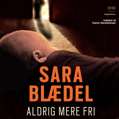 Aldrig mere fri Sara Blædel 9788771089387
