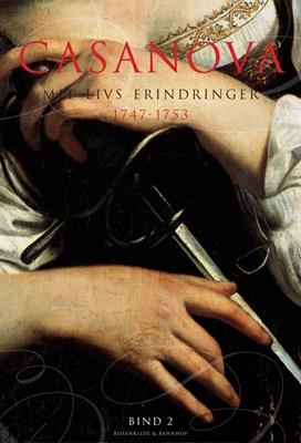 Casanova - mit livs erindringer. Erotiske memoirer 1747-1753 Giacomo Girolamo Casanova 9788771281750