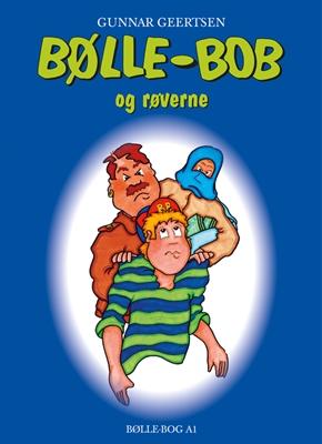 Bølle-Bob og røverne Gunnar Geertsen 9788791104312