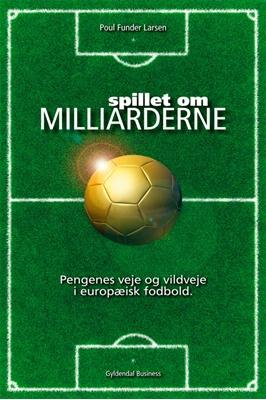 Spillet om milliarderne Poul Funder Larsen 9788702117769