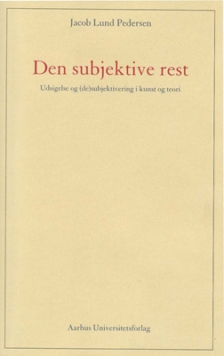 Den subjektive rest Jacob Lund Pedersen 9788779349872