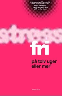 Stressfri på tolv uger eller mer' Majken Matzau, Christina Bølling 9788771370522