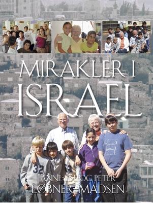 Mirakler i Israel Peter Løbner-Madsen 9788771322088