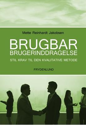Brugbar brugerinddragelse Mette Reinhardt Jakobsen 9788771182521