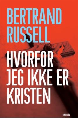 Hvorfor jeg ikke er kristen Bertrand Russell 9788791299759