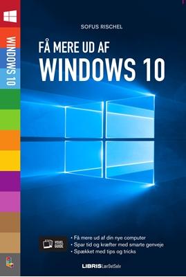 Få mere ud af Windows 10 Sofus Rischel 9788778537133