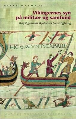 Vikingernes syn på militær og samfund Rikke Malmros 9788779346697
