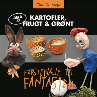 Kartofler, frugt & grønt Tina Dalbøge 9788799525874