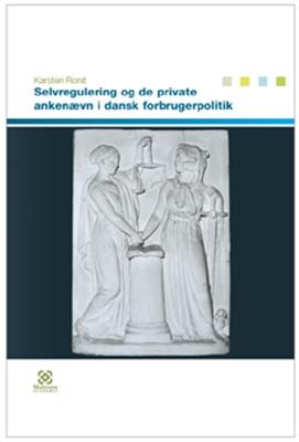 Selvregulering og de private ankenævn i dansk forbrugerpolitik Karsten Ronit 9788779175679