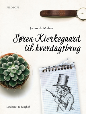 Søren Kierkegaard til hverdagsbrug Johan de Mylius 9788711721148
