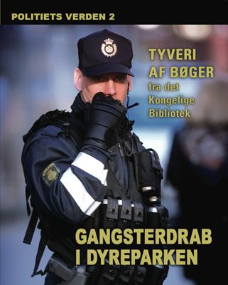 Gangsterdrab i dyreparken - Politiets verden 2 Diverse forfattere 9788764503920