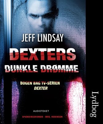 Dexters dunkle drømme Jeff Lindsay 9788764505368