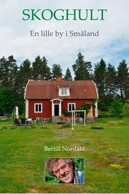 Skoghult - en lille by i Glasriget i Småland Bertill Nordahl 9788792960047