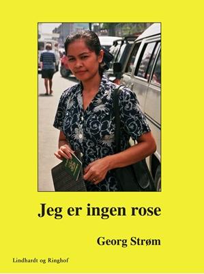 Jeg er ingen rose Georg Strøm 9788711479919