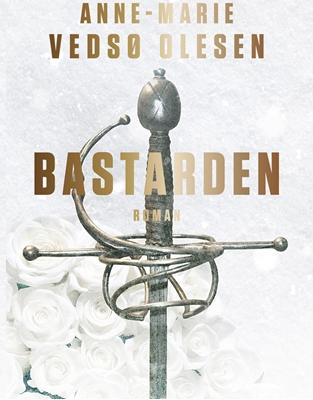 Bastarden Anne-Marie Vedsø Olesen 9788740019483