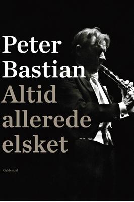 Altid allerede elsket Peter Bastian 9788702243932