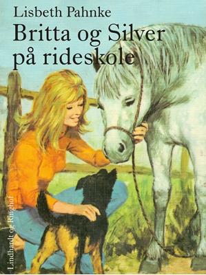 Britta og Silver på rideskole Lisbeth Pahnke 9788711519400