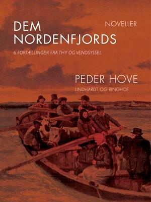 Dem nordenfjords: 6 fortællinger fra Thy og Vendsyssel Peder Hove 9788711587379