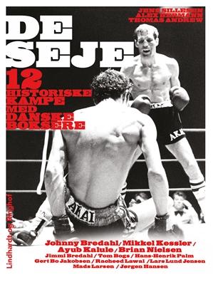 De seje – 12 historiske kampe med danske boksere Alex Hermann, Thomas Andrew, Jens Sillesen 9788711476772