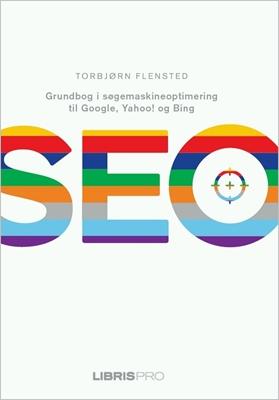 SEO - Grundbog i søgemaskineoptimering til Google, Yahoo! og Bing Torbjørn Flensted 9788778531124