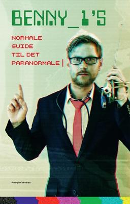 Benny 1's normale guide til det paranormale Lasse Henriksen, Pil Ingerslev 9788771801644