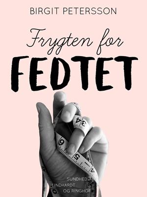 Frygten for fedtet Birgit Petersson 9788711796092