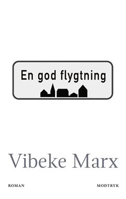 En god flygtning Vibeke Marx 9788771468878