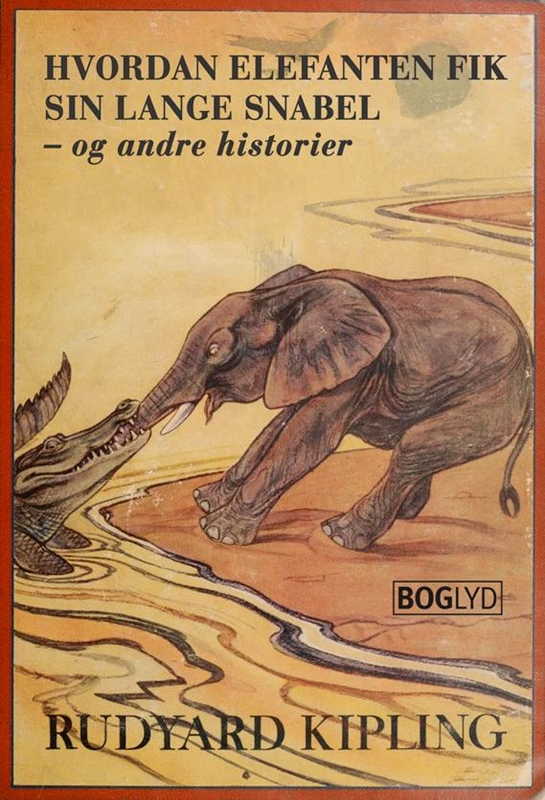 Hvordan elefanten fik sin lange snabel -  og andre historier (9788791816352)