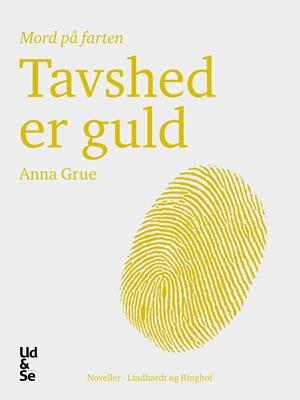 Tavshed er guld Anna Grue 9788711397930
