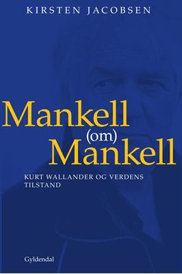 Mankell (om) Mankell Kirsten Jacobsen 9788702108996