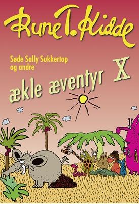 Søde Sally Sukkertop og andre ækle æventyr 10 Rune T. Kidde 9788771463880