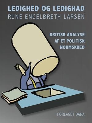 Ledighed og ledighad Rune Engelbreth Larsen 9788792961037