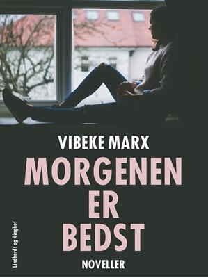 Morgenen er bedst Vibeke Marx 9788711704776