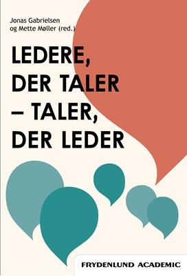 Ledere, der taler – taler, der leder Mette Møller, Jonas Gabrielsen 9788771185348