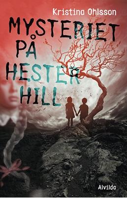 Mysteriet på Hester Hill Kristina Ohlsson 9788771653427