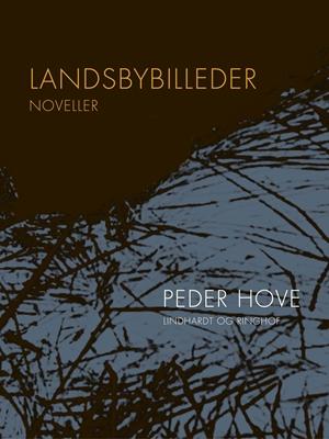 Landsbybilleder. Noveller Peder Hove 9788711588833