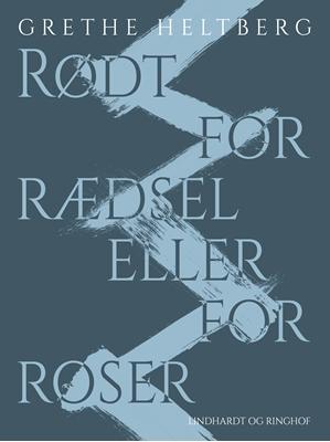 Rødt for rædsel eller for roser Grethe Heltberg 9788711617397