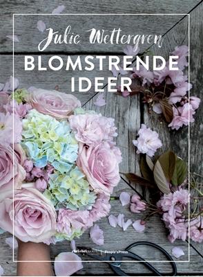 Blomstrende ideer Julie Wettergren 9788771595871