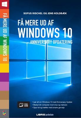 Få mere ud af Windows 10 - Opdatering Sofus Rischel, Jens Koldbæk 9788778538253