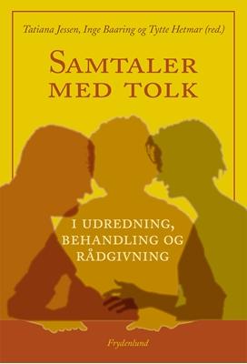 Samtaler med tolk Tytte Hetmar, Jytte Baaring, Tatiana Jessen 9788771186512