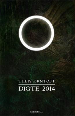 Digte 2014 Theis Ørntoft 9788702164671
