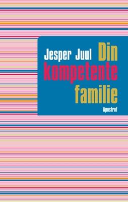 Din kompetente familie Jesper Juul 9788711372722