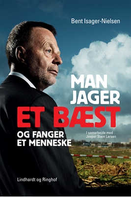 Man jager et bæst og fanger et menneske Bent Isager-Nielsen 9788711420485