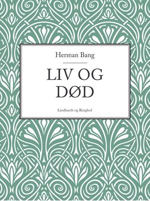 Liv og død Herman Bang 9788711748626