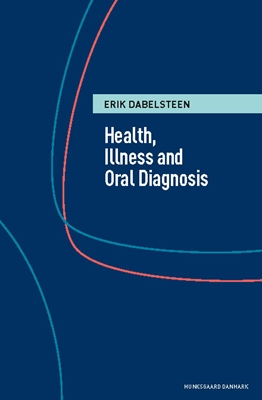 Health, illness and oral diagnosis Erik Dabelsteen 9788762813724